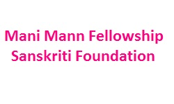 Mani Mann Fellowship Sanskriti Foundation