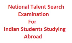 National Talent Search Examination - Indian Students Studying Abroad