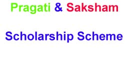 Pragati And Saksham Scholarship Scheme 2019-20