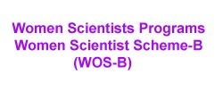 Women Scientists Scheme-B (WOS-B)