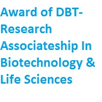 Award of DBT-Research Associateship In Biotechnology & Life Sciences