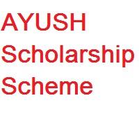 Ayush Scholarship Scheme