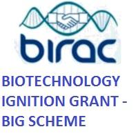 BIOTECHNOLOGY IGNITION GRANT BIG SCHEME