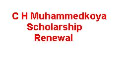 C H Muhammedkoya Scholarship Renewal