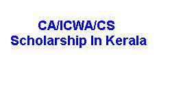 CA-ICWA-CS-Scholarships In Kerala