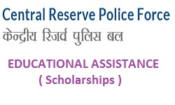 ( Central Reserve Police Force Educational Assistance (Scholarships) )