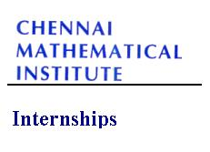 Chennai Mathematical Institute Internships