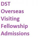 DST Overseas Visiting Fellowship Admissions