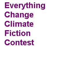 Everything Change Climate Fiction Contest 2020