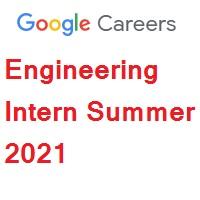 Google Careers Engineering Intern Summer 2021