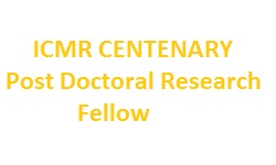 ICMR CENTENARY Post Doctoral Research Fellow