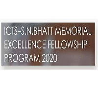 ICTS - S. N. Bhatt Memorial Excellence Fellowship Program 2019
