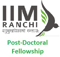 IIM Ranchi Post-Doctoral Fellowship