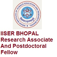 IISER BHOPAL Research Associate And Postdoctoral Fellow