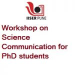 IISER Pune Workshop on Science Communication for PhD students