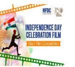 INDEPENDENCE DAY CELEBRATION FILM- Short Film Competition