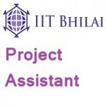 Indian Institute of Technology Bhilai Project Assistant