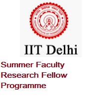 Indian Institute of Technology Delhi Summer Faculty Research Fellow Programme