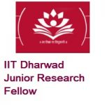 Indian Institute of Technology Dharwad Junior Research Fellow