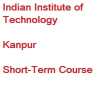 Indian Institute of Technology Kanpur Short-Term Course