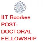 Indian Institute of Technology Roorkee POST-DOCTORAL FELLOWSHIP