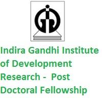 Indira Gandhi Institute of Development Research Post-Doctoral Fellowship