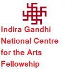 Indira Gandhi National Centre for the Arts Fellowship