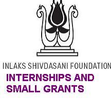 INLAKS SHIVDASANI FOUNDATION INTERNSHIPS AND SMALL GRANTS