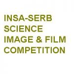 INSA-SERB Photo and Film Competition on 'Science through My Eyes'