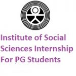 Institute of Social Sciences Internship-2019 For Post-graduate Students