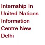 Internship In United Nations Information Centre New Delhi