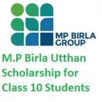 M.P Birla Utthan Scholarship for Class 10 Students