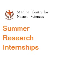 Manipal Centre for Natural Sciences-Summer Research Internships 2019