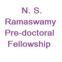 N.S.Ramaswamy Pre-doctoral Fellowship