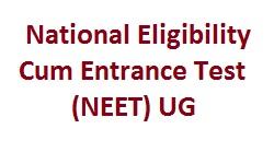 National Eligibility Cum Entrance Test NEET UG Admission