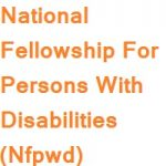 National Fellowship for persons with Disabilities (NFPwD) 2020-21