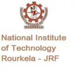 National Institute of Technology Rourkela-JRF