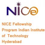 NICE Fellowship Program Indian Institute of Technology Hyderabad