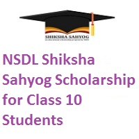 NSDL Shiksha Sahyog Scholarship for Class 10 Students