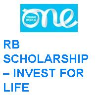 ONE YOUNG WORLD RB SCHOLARSHIP – INVEST FOR LIFE