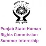 PUNJAB STATE HUMAN RIGHTS COMMISSION Summer Internship Programme