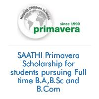 SAATHI Primavera Scholarship for students pursuing Full time B.A,B.Sc and B.Com