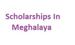 Scholarships In Meghalaya