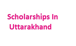 Scholarships In Uttarakhand State
