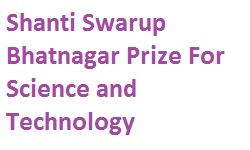Shanti Swarup Bhatnagar Prize For Science and Technology