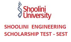Shoolini University Engineering Scholarship Test SEST 2019