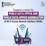 Suggest A Name For Public Data Office and Public Data Office Aggregator Under Wi-Fi Access Network Interface (PM-WANI)