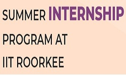 SUMMER INTERNSHIP PROGRAM AT IIT ROORKEE