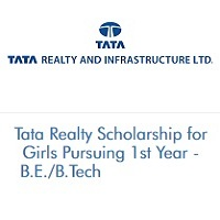 Tata Realty Scholarship for Girls Pursuing 1st Year - BE-B.Tech