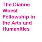 The Dianne Woest Fellowship in the Arts and Humanities